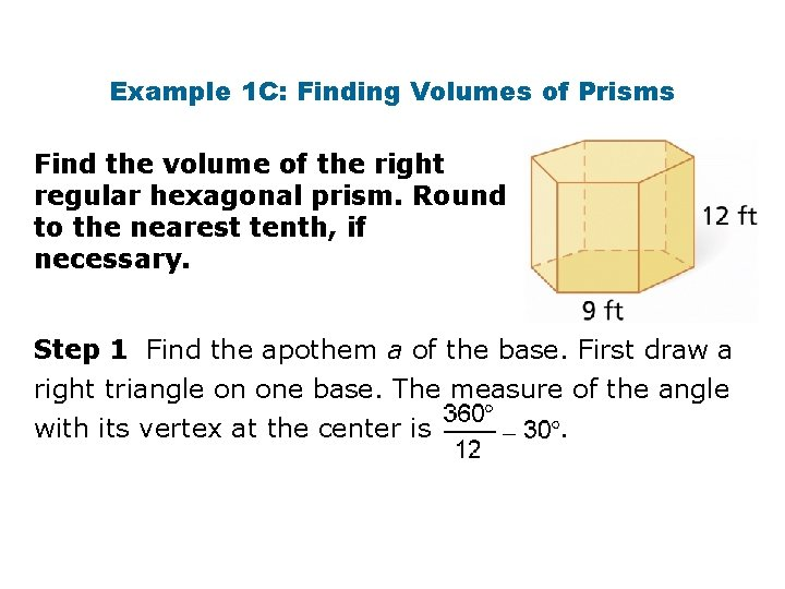 Example 1 C: Finding Volumes of Prisms Find the volume of the right regular