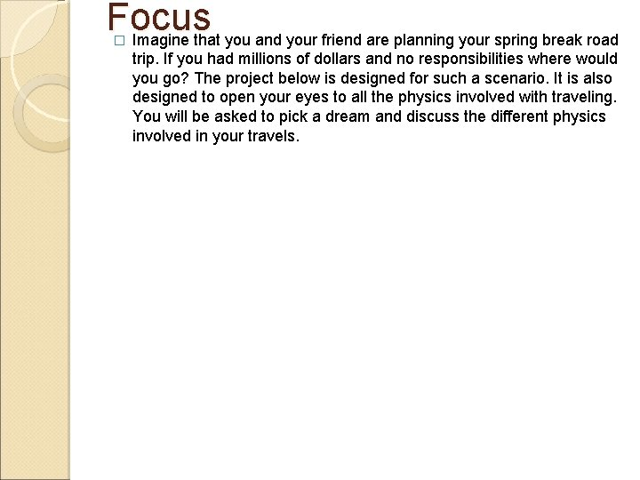 Focus Imagine that you and your friend are planning your spring break road �