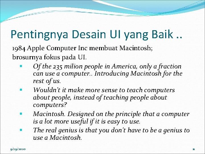 Pentingnya Desain UI yang Baik. . 1984 Apple Computer Inc membuat Macintosh; brosurnya fokus