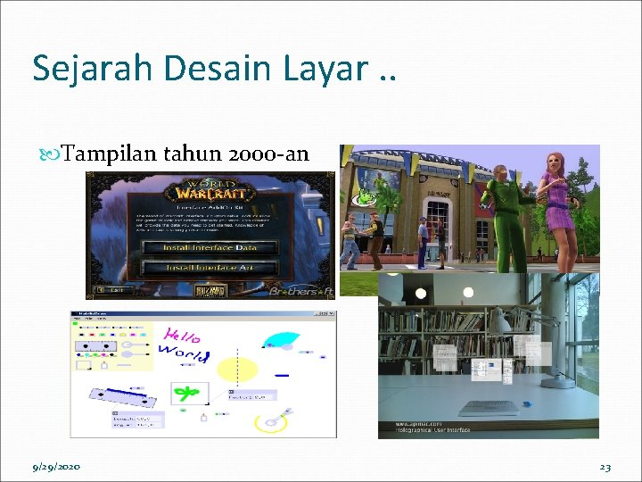 Sejarah Desain Layar. . Tampilan tahun 2000 -an 9/29/2020 23