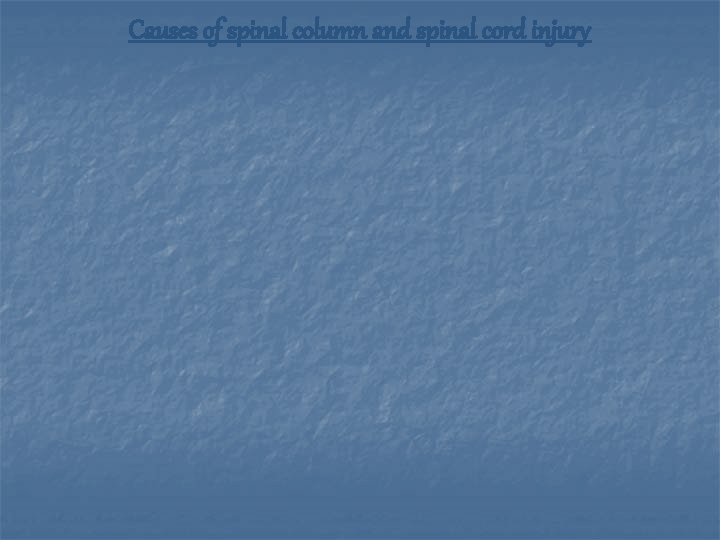 Causes of spinal column and spinal cord injury