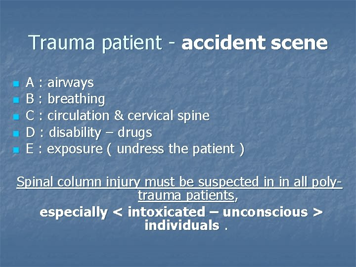 Trauma patient - accident scene n n n A : airways B : breathing