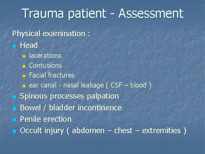 Trauma patient - Assessment Physical examination : n Head n n n n lacerations