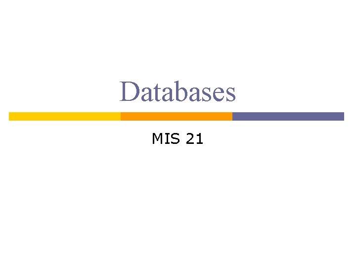 Databases MIS 21