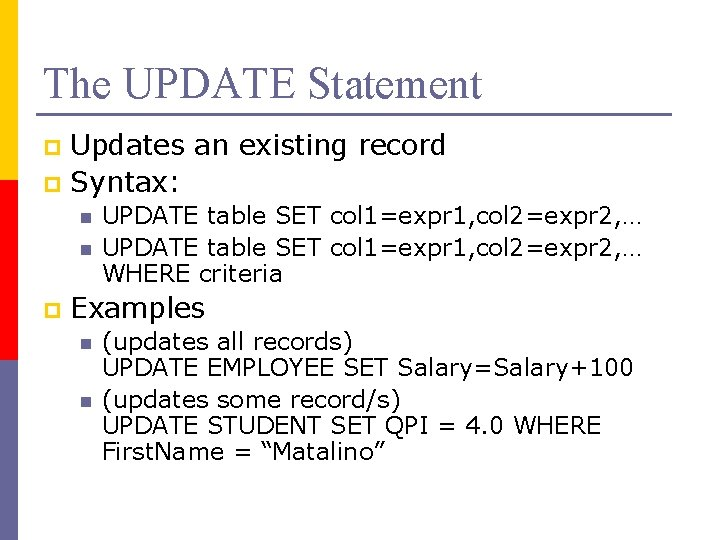 The UPDATE Statement Updates an existing record p Syntax: p n n p UPDATE