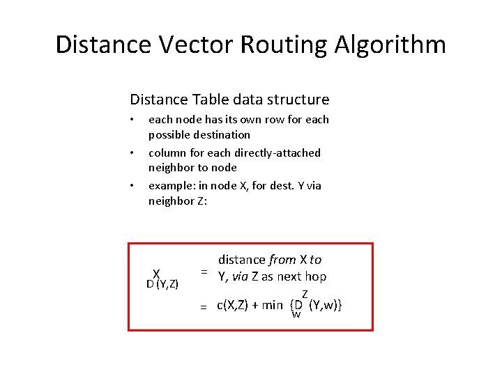 Distance Vector Routing Algorithm Distance Table data structure • • • each node has