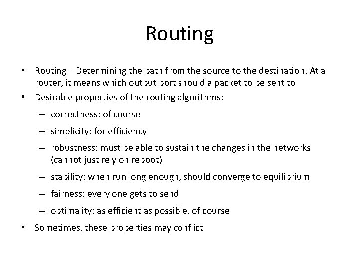 Routing • Routing – Determining the path from the source to the destination. At