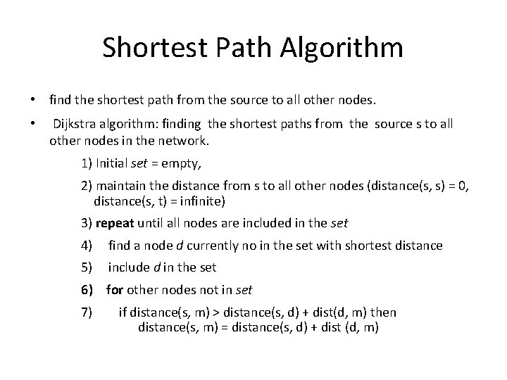Shortest Path Algorithm • find the shortest path from the source to all other