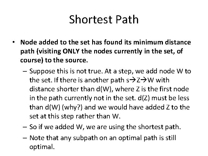 Shortest Path • Node added to the set has found its minimum distance path