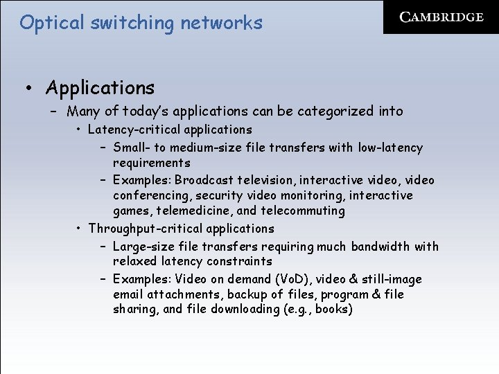 Optical switching networks • Applications – Many of today's applications can be categorized into