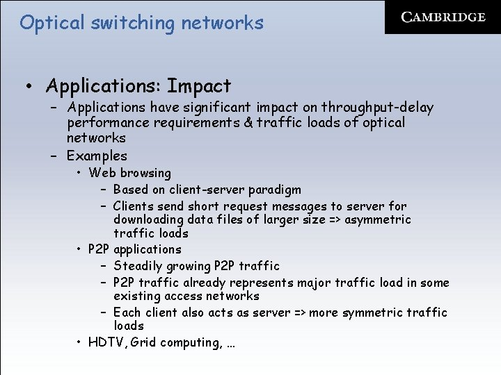 Optical switching networks • Applications: Impact – Applications have significant impact on throughput-delay performance