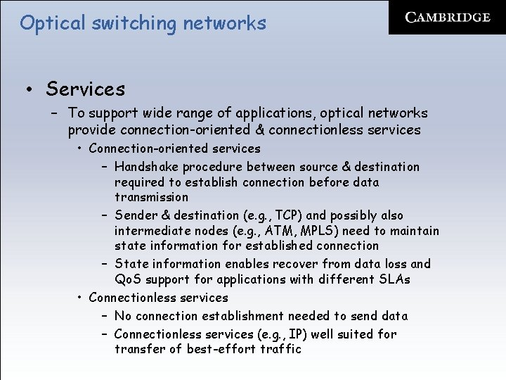 Optical switching networks • Services – To support wide range of applications, optical networks