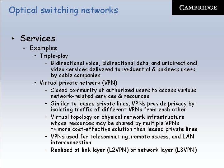 Optical switching networks • Services – Examples • Triple-play – Bidirectional voice, bidirectional data,