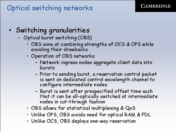 Optical switching networks • Switching granularities – Optical burst switching (OBS) • OBS aims