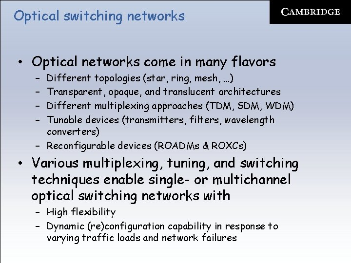 Optical switching networks • Optical networks come in many flavors – – Different topologies