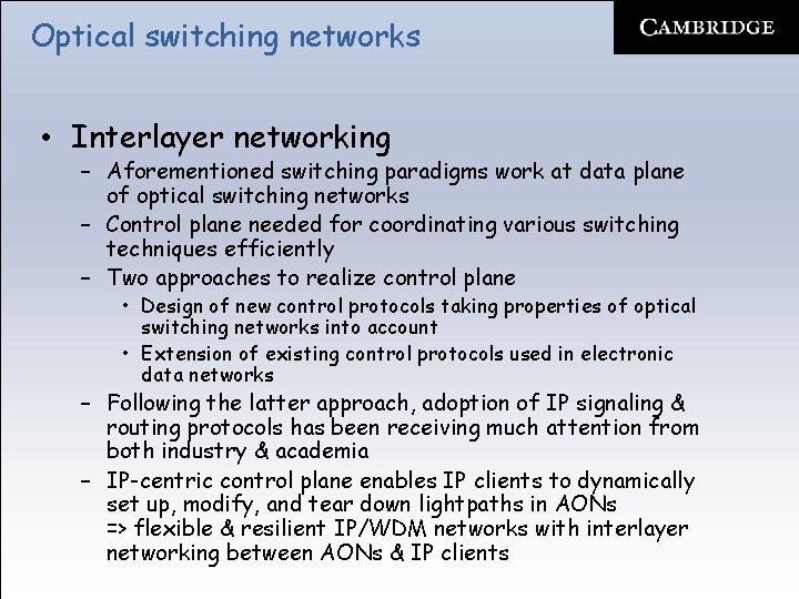 Optical switching networks • Interlayer networking – Aforementioned switching paradigms work at data plane