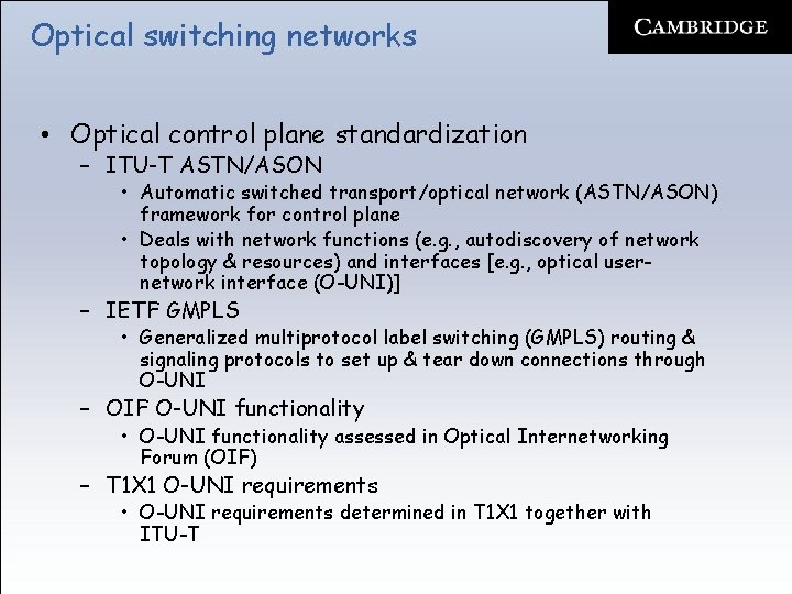 Optical switching networks • Optical control plane standardization – ITU-T ASTN/ASON • Automatic switched