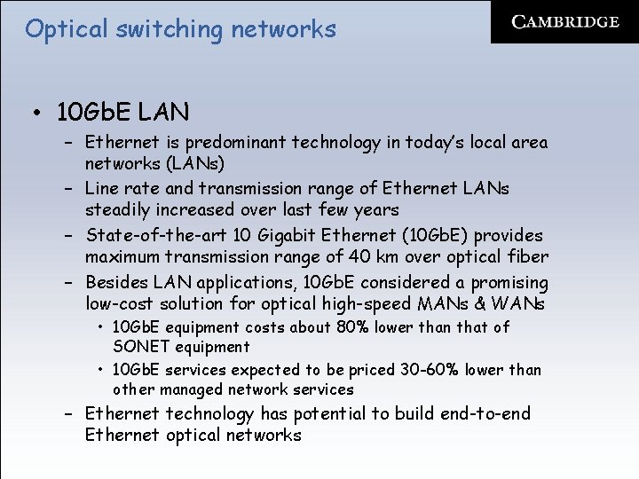 Optical switching networks • 10 Gb. E LAN – Ethernet is predominant technology in
