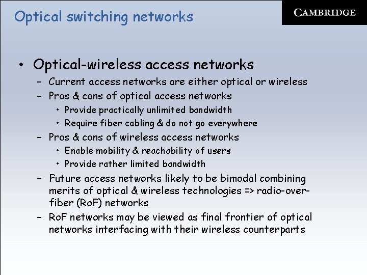 Optical switching networks • Optical-wireless access networks – Current access networks are either optical