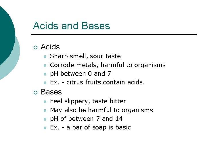 Acids and Bases ¡ Acids l l ¡ Sharp smell, sour taste Corrode metals,