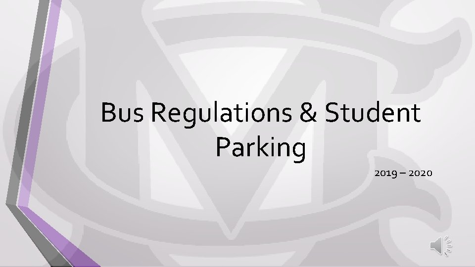 Bus Regulations & Student Parking 2019 – 2020
