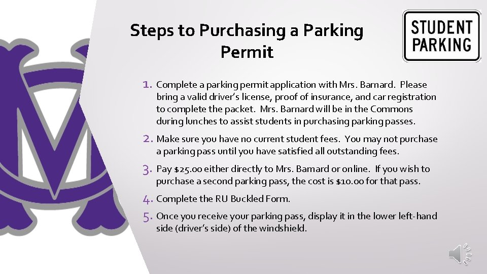 Steps to Purchasing a Parking Permit 1. Complete a parking permit application with Mrs.