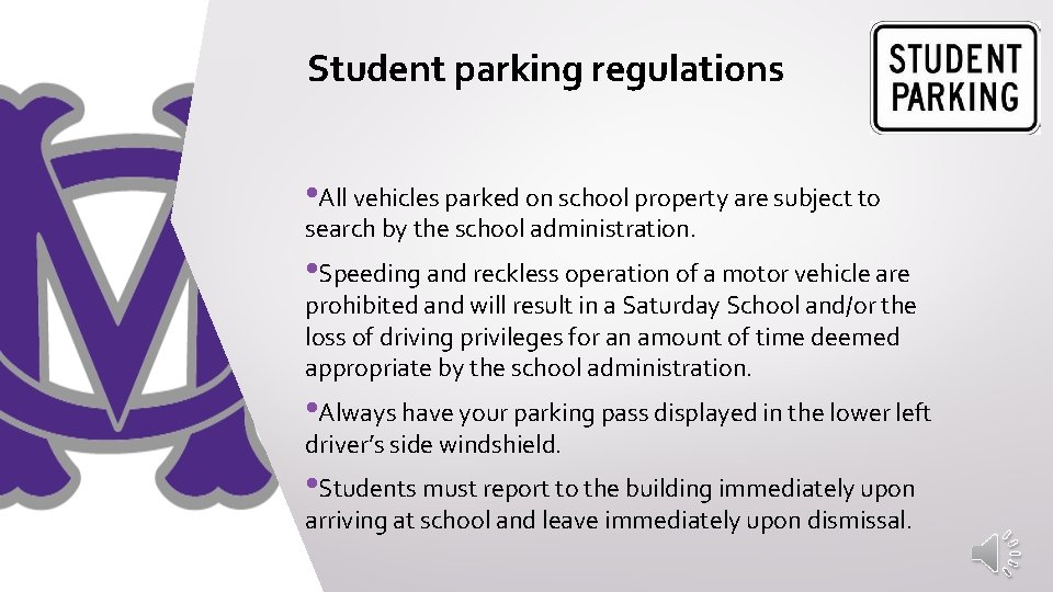 Student parking regulations • All vehicles parked on school property are subject to search