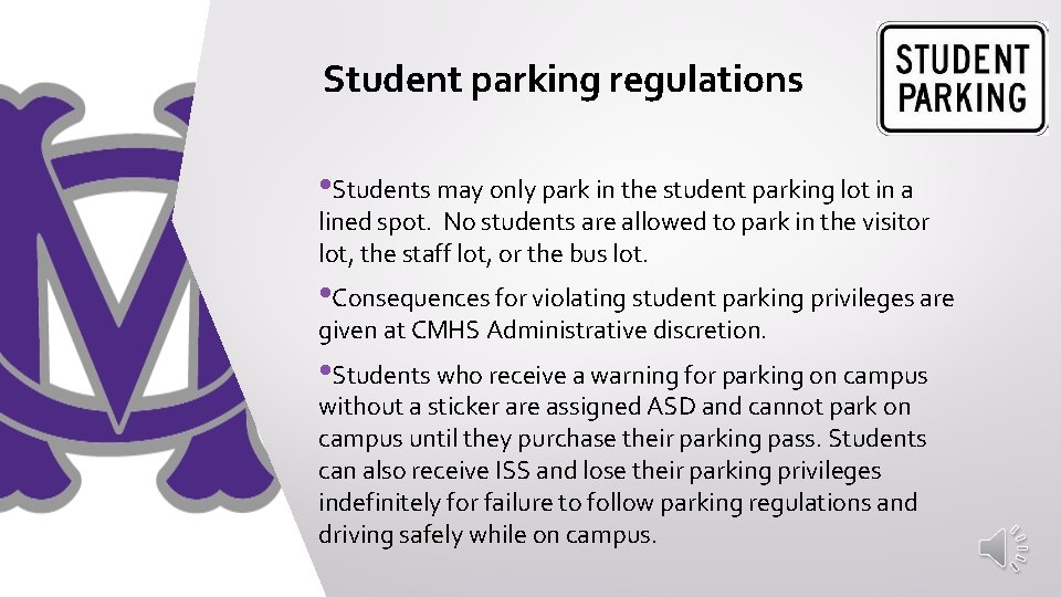 Student parking regulations • Students may only park in the student parking lot in