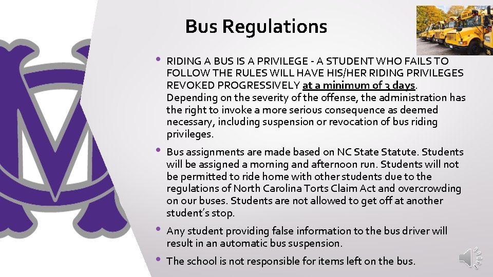 Bus Regulations • • RIDING A BUS IS A PRIVILEGE - A STUDENT WHO