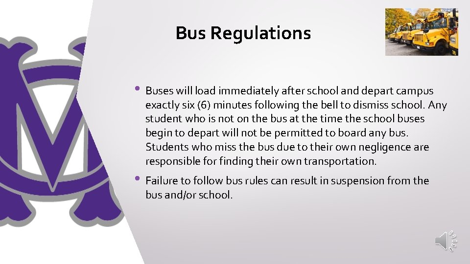 Bus Regulations • Buses will load immediately after school and depart campus exactly six