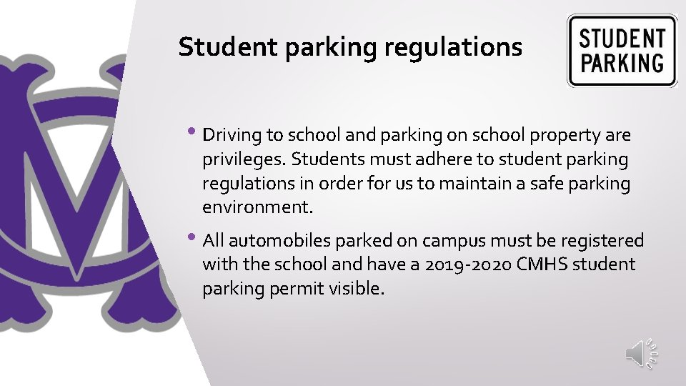 Student parking regulations • Driving to school and parking on school property are privileges.