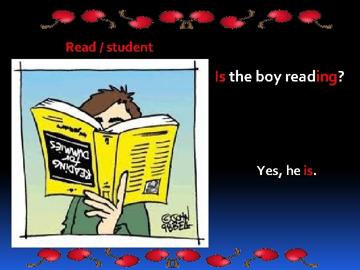 Read / student Is the boy reading? Yes, he is.