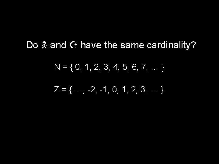 Do and Z have the same cardinality? N = { 0, 1, 2, 3,