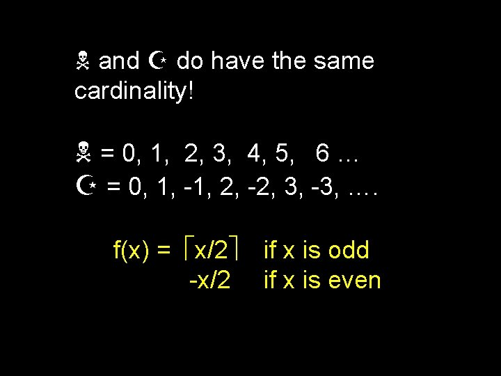 and Z do have the same cardinality! = 0, 1, 2, 3, 4,