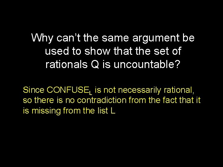 Why can't the same argument be used to show that the set of rationals