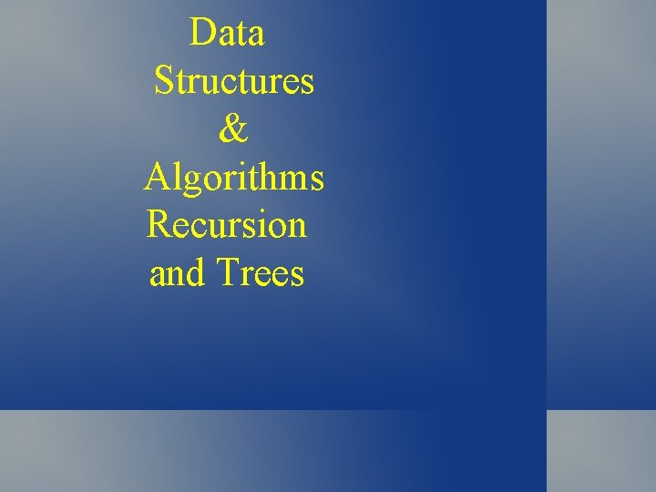 Data Structures & Algorithms Recursion and Trees