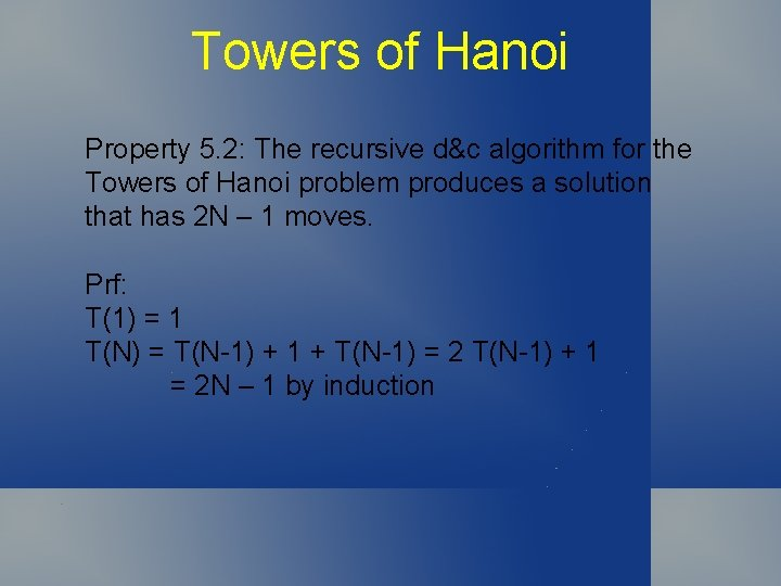 Towers of Hanoi Property 5. 2: The recursive d&c algorithm for the Towers of