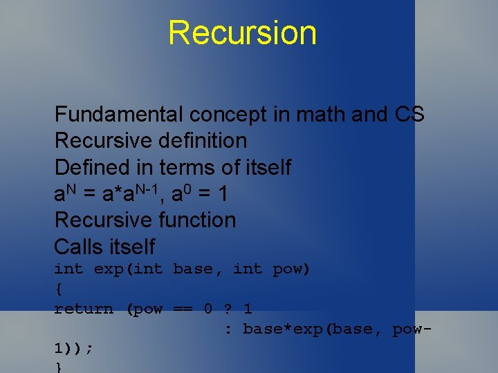 Recursion Fundamental concept in math and CS Recursive definition Defined in terms of itself