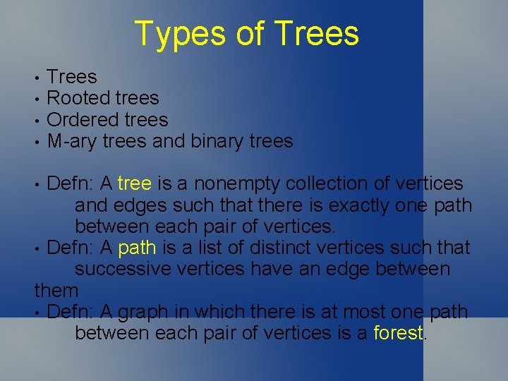 Types of Trees • • Trees Rooted trees Ordered trees M-ary trees and binary