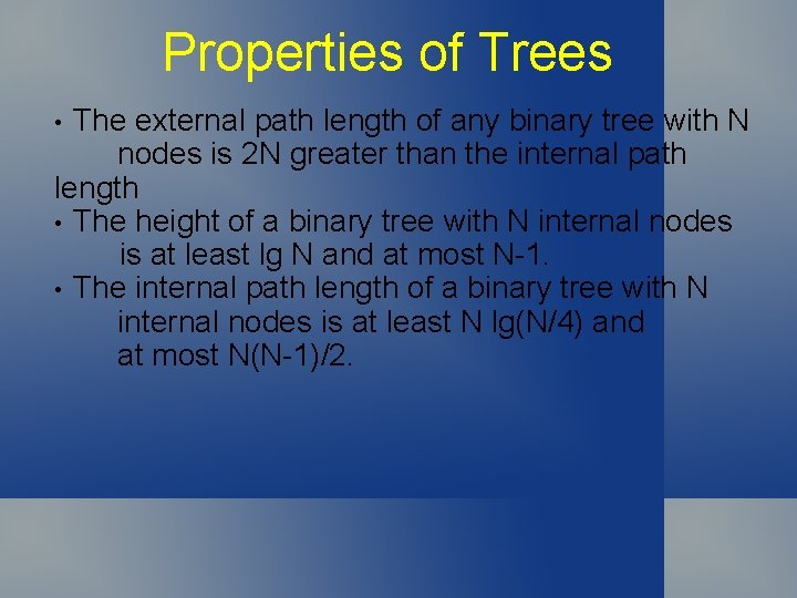 Properties of Trees The external path length of any binary tree with N nodes