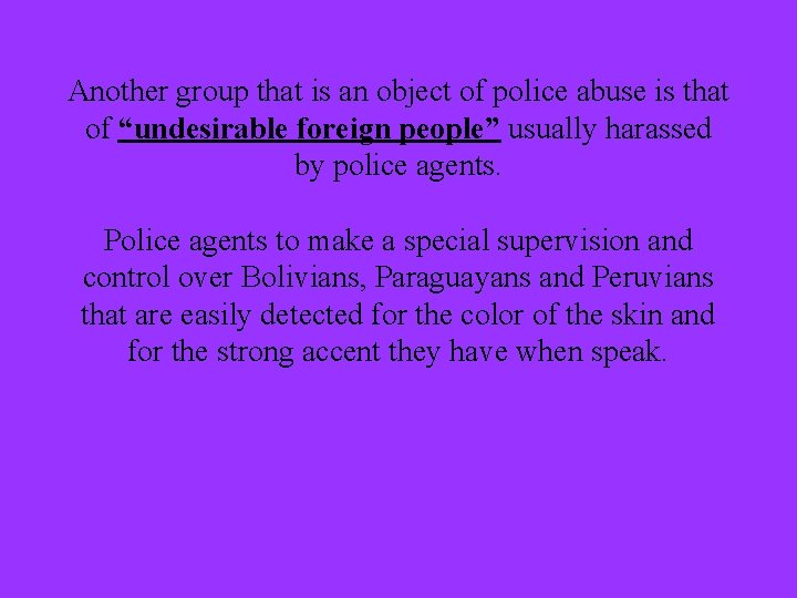 """Another group that is an object of police abuse is that of """"undesirable foreign"""