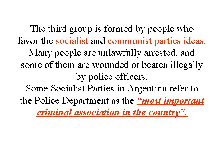 The third group is formed by people who favor the socialist and communist parties