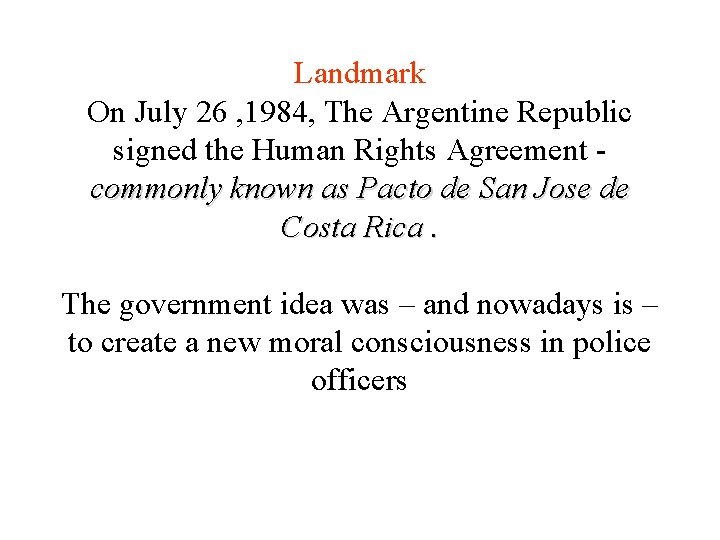 Landmark On July 26 , 1984, The Argentine Republic signed the Human Rights Agreement
