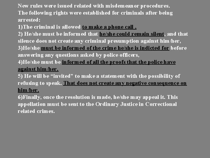 New rules were issued related with misdemeanor procedures. The following rights were established for