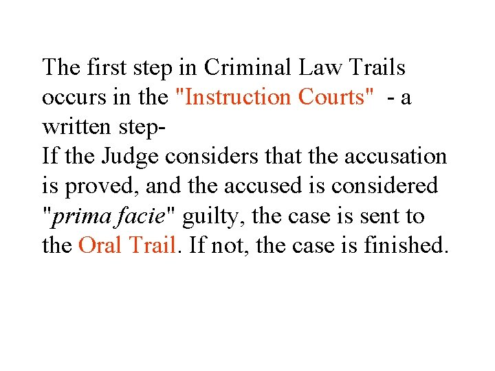 """The first step in Criminal Law Trails occurs in the """"Instruction Courts"""" - a"""