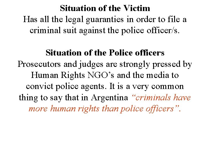 Situation of the Victim Has all the legal guaranties in order to file a