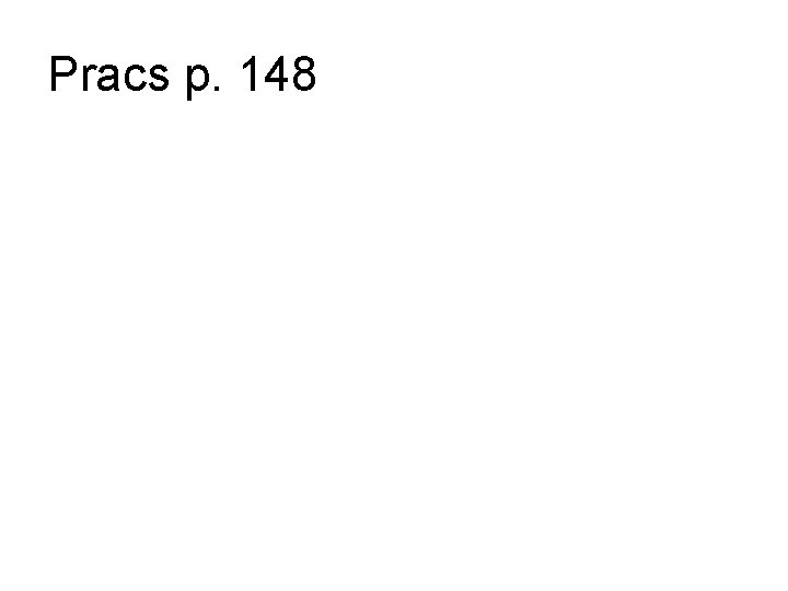 Pracs p. 148