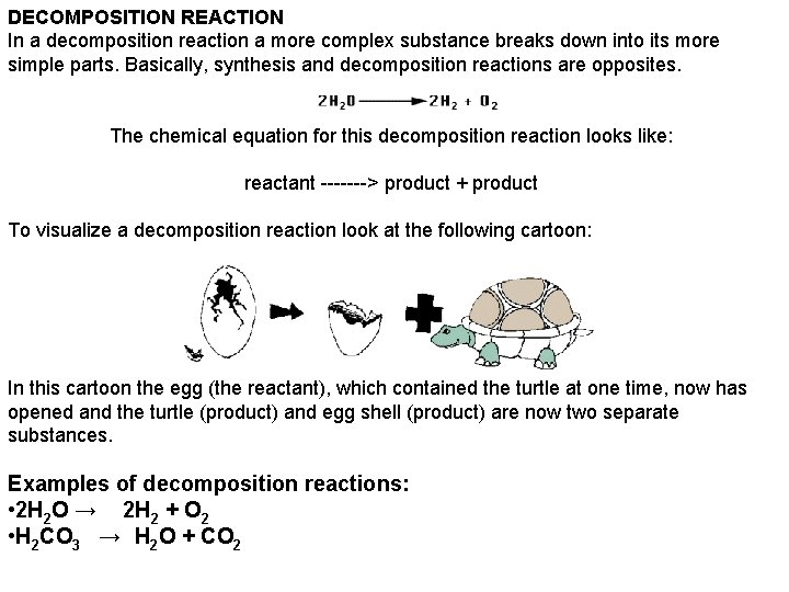 DECOMPOSITION REACTION In a decomposition reaction a more complex substance breaks down into its