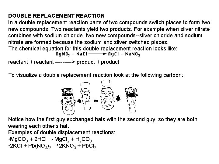 DOUBLE REPLACEMENT REACTION In a double replacement reaction parts of two compounds switch places