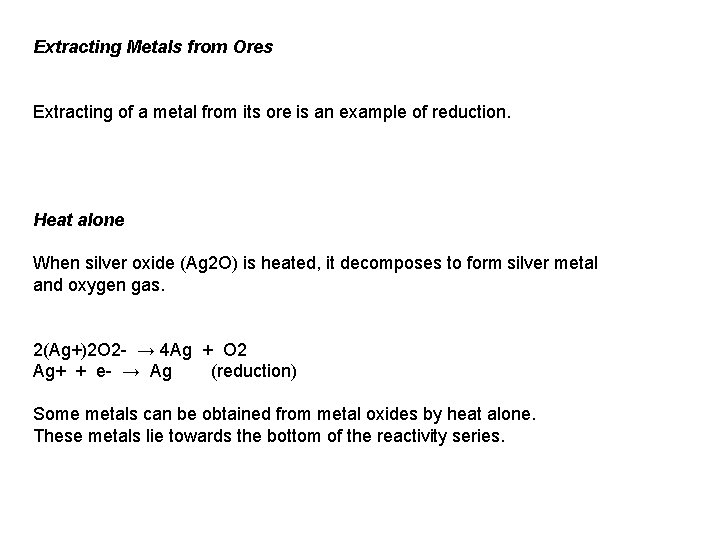 Extracting Metals from Ores Extracting of a metal from its ore is an example